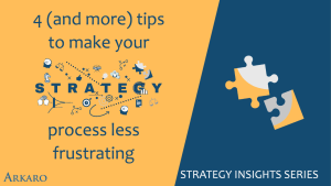 4 (and more) tips to make your strategy process less frustrating