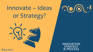 Innovate – Ideas or Strategy?
