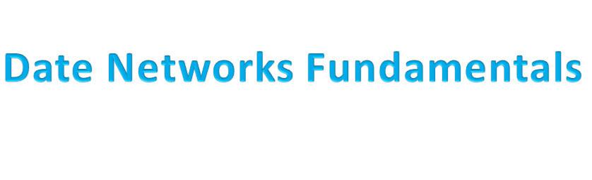Data Networks Fundamentals