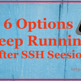 How to Keep Running Commands After SSH Session Disconnection