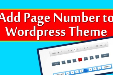 How to Add Numeric Page Number in WordPress Theme