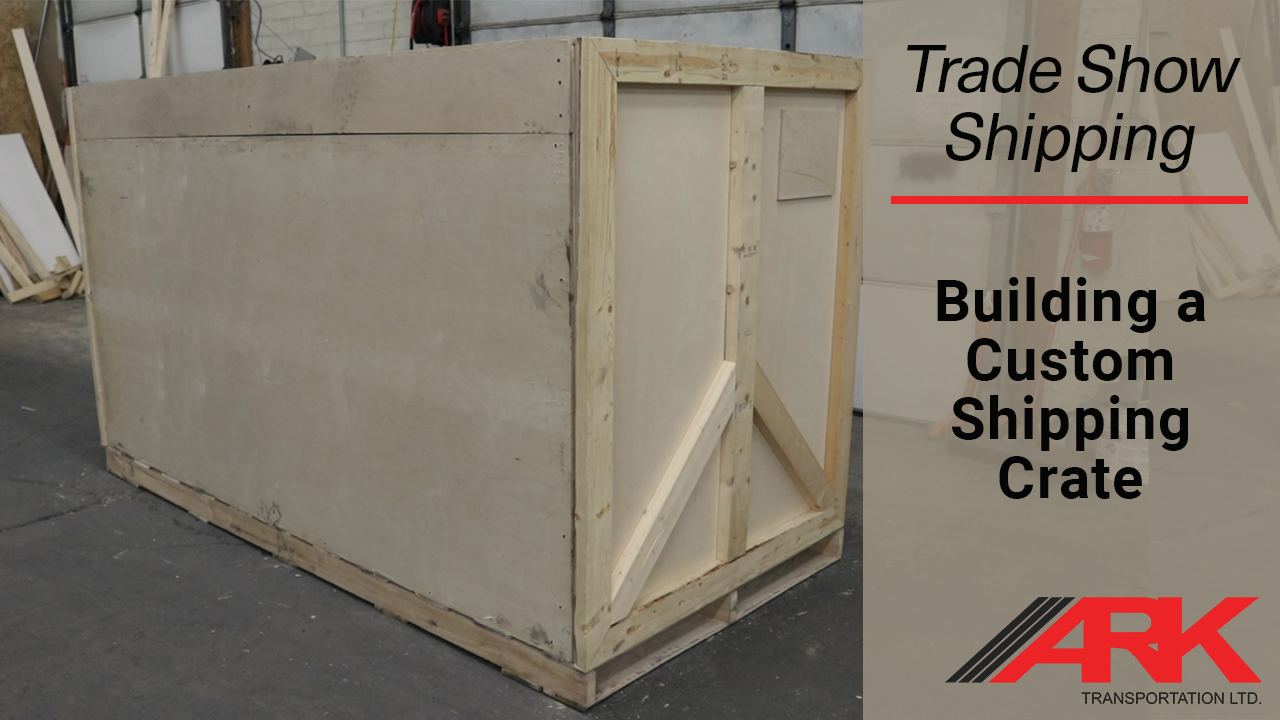Build a custom shipping crate for trade shows - Ark Transportation
