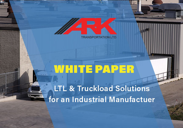 LTL & Truckload White Paper - Ark Transportation