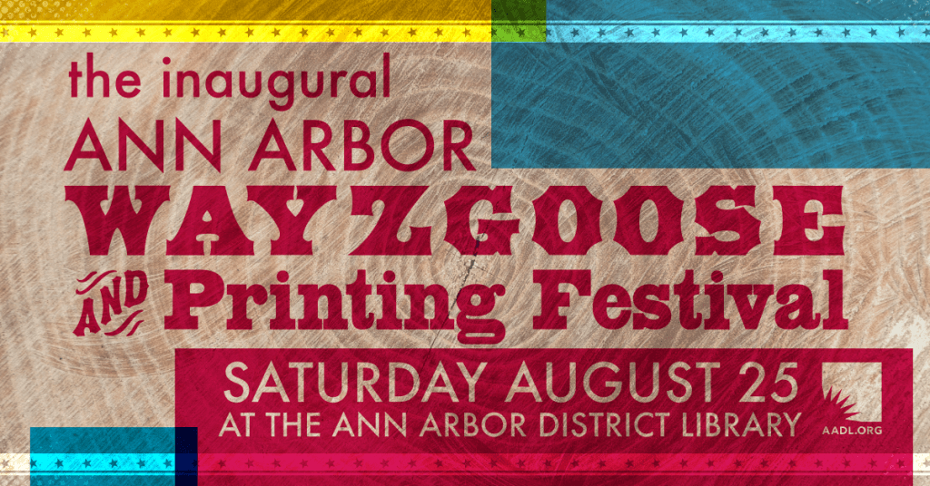 Flyer for the inaugural Ann Arbor Wayzgoose Printing Festival at the Ann Arbor District Library