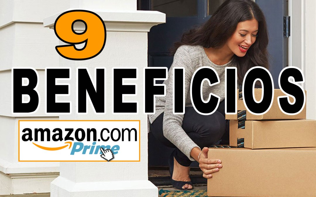 9 Beneficios De Amazon Prime