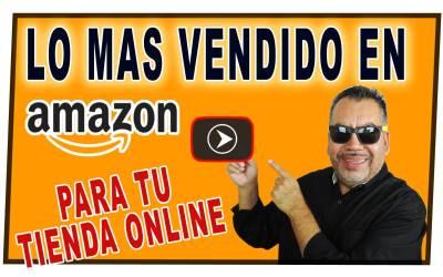 Lo Mas Vendido En Amazon Para Tiendas Online