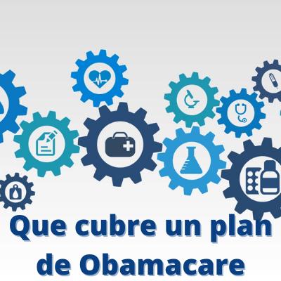 Que cubre un plan de Obamacare