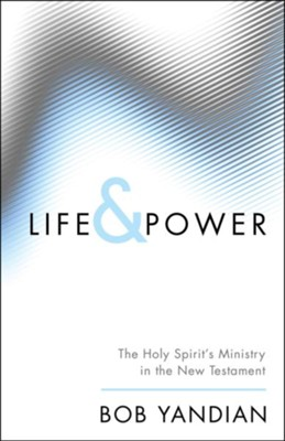 Life and Power by Bob Yandian