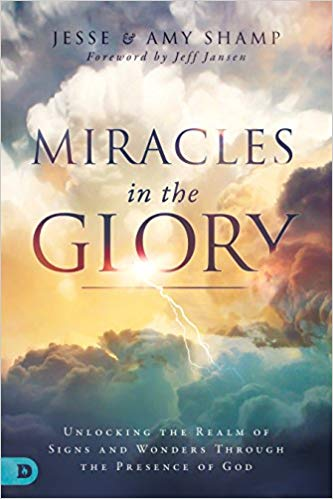 Miracles in the Glory by Jesse & Amy Sharp