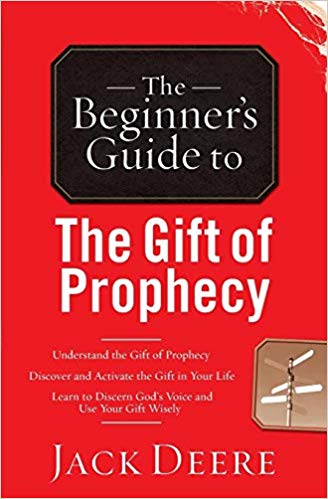 The Beginner's Guide to the Gift of Prophecy by Jack Deere