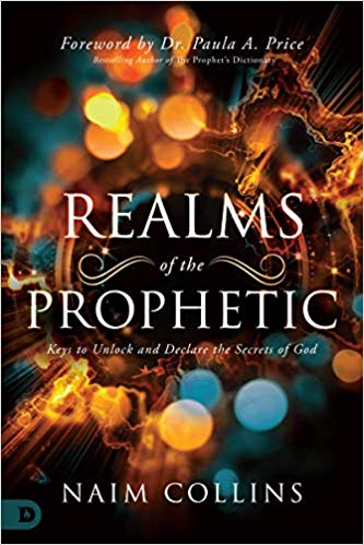 Realms of the Prophetic by Naim Collins