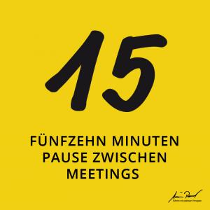 15 Minuten zwischen den Meetings