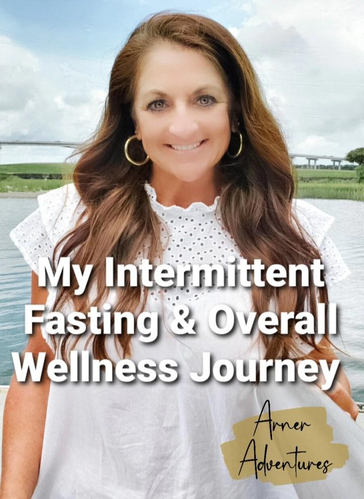 Intermittent Fasting & Overall Wellness Journey