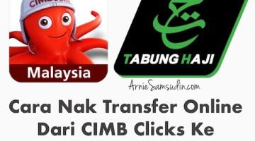 Cara Nak Transfer Duit Dari CIMB Clicks Ke Tabung Haji