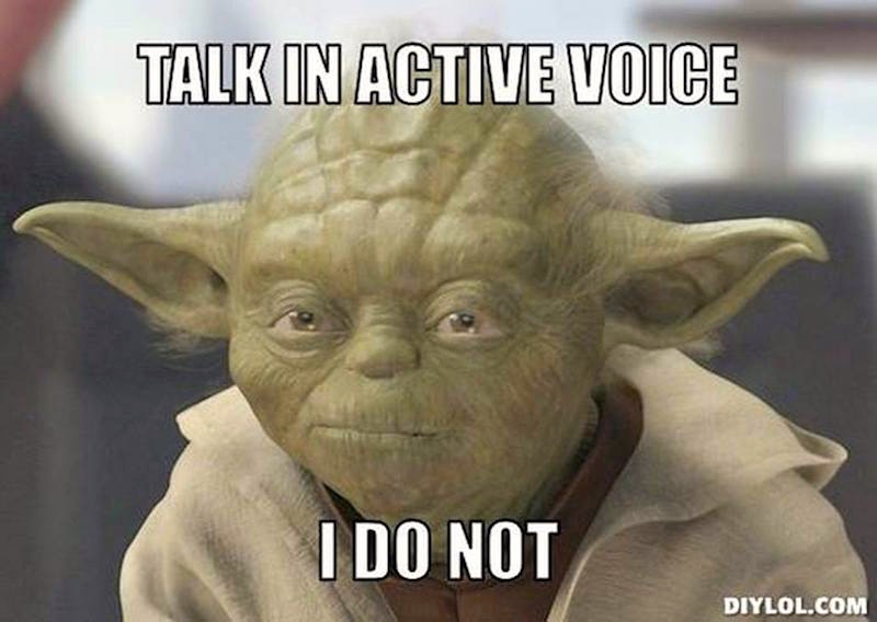 Yoda on active and passive clauses | Arnold Zwicky's Blog