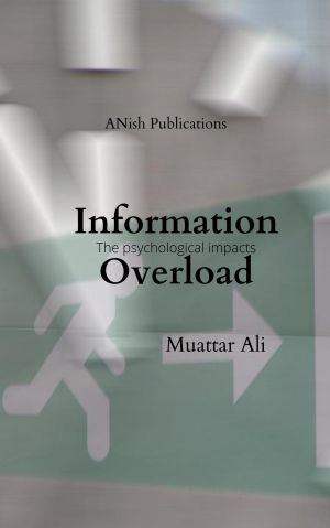 Information overload the psychological impacts