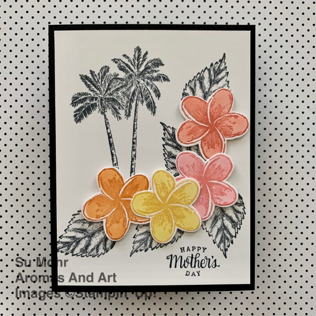 By Su Mohr; Click READ or VISIT to go to my blog for details! Featuring: Timeless Tropical Stamp Set, In The Tropics Dies, Tea Together Stamp Set, Stampin' Blends; #mothersdaycards #timelesstropical #inthetropics #tropicalcards #hawaii #palmtrees #floralcards #colorcombos #handmadecards #handcrafted #diy #cardmaking #papercrafting