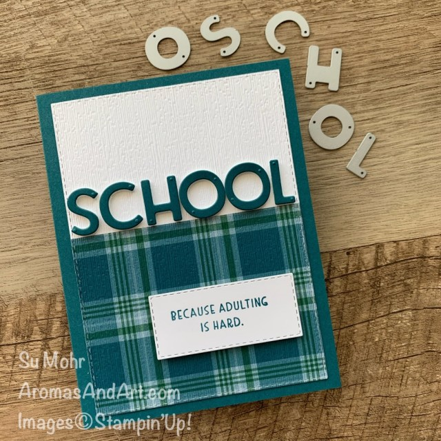 By Su Mohr for #GDP259; Click READ or VISIT to go to my blog for details! Featuring: Playful Alphabet Dies, Stitched Rectangles Dies, Plaid Tidings Paper, Nothing's Better Than Stamp Set, Subtle Textured embossing; #schoolcards #backtoschool ##alphabetdies ##plaidpaper ##nothing'sbetterthan #stampinup #gdp259 #handmadecards #handcrafted #diy #papercrafting #cardmaking