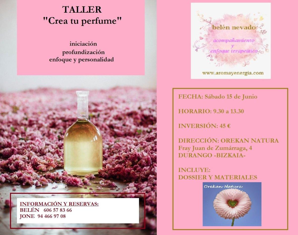 """Taller """"CREA TU PERFUME"""": iniciación - profundización - enfoque y personalidad. El Sábado 15 de Junio en OREKAN NATURA DE DURANGO (BIZKAIA)"""