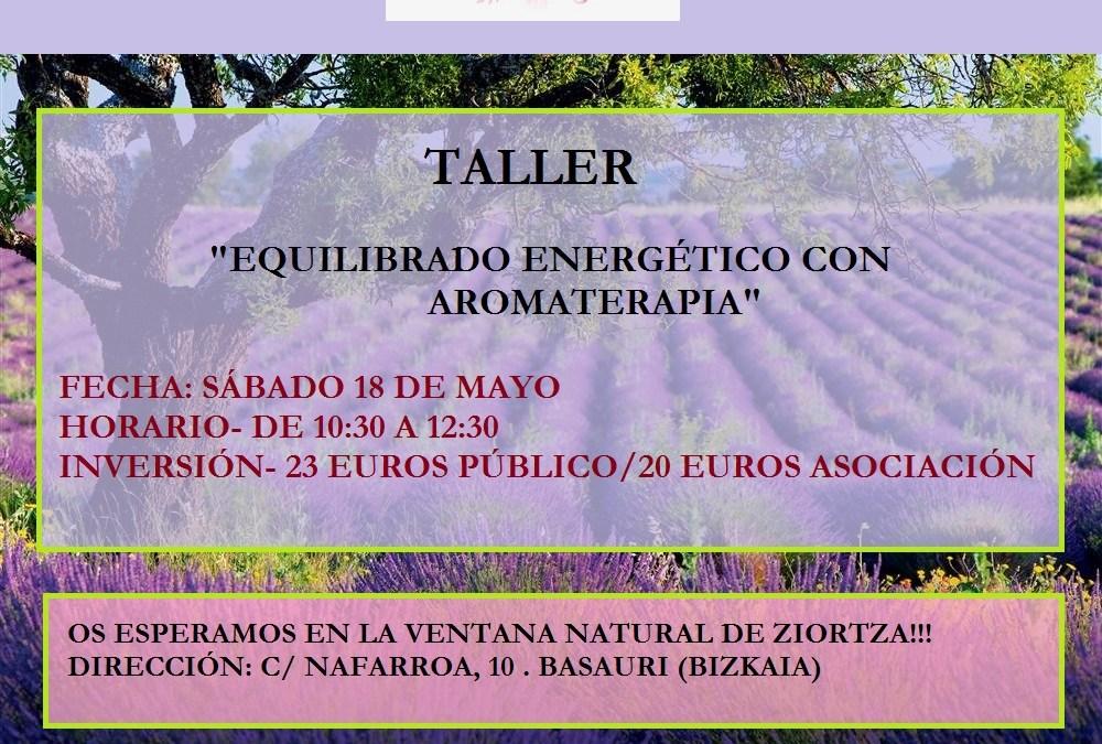 Taller  «EQUILIBRADO ENERGÉTICO» el sábado 18 de Mayo en LA VENTANA NATURAL de Basauri (Bizkaia)