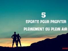 les sports pour profiter pleinement du plein air
