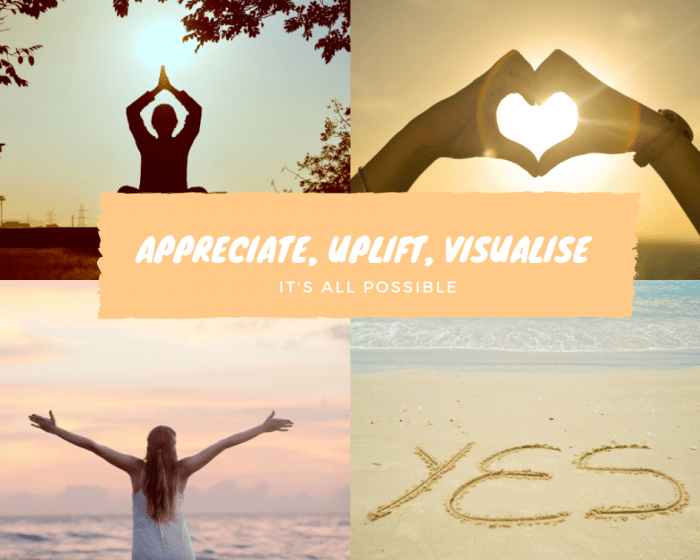 Appreciate, Uplift & Visualise Sign