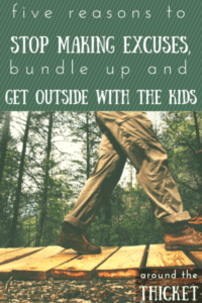 Getting outside with the kids: why bother?