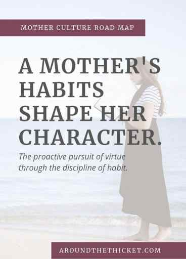If we think that growth and maturity come through only through living life, we ignore a powerful tool for developing a godly character. Charlotte Mason teaches us that the discipline of developing good habits go a long way toward virtue.