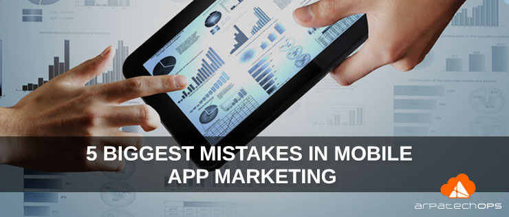 5-Biggest-Mistakes-in-Mobile-App-Marketing