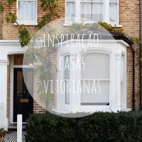 Inspiração: casas vitorianas