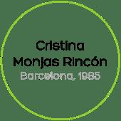 Cristina Monjas Rincón Barcelona, 1985