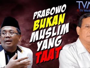 Prabowo Bukan Mulsim yang Taat