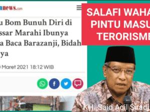 Ketum PBNU: Ajaran Wahabi dan Salafi Pintu Masuk Terorisme, Harus Dihabisi