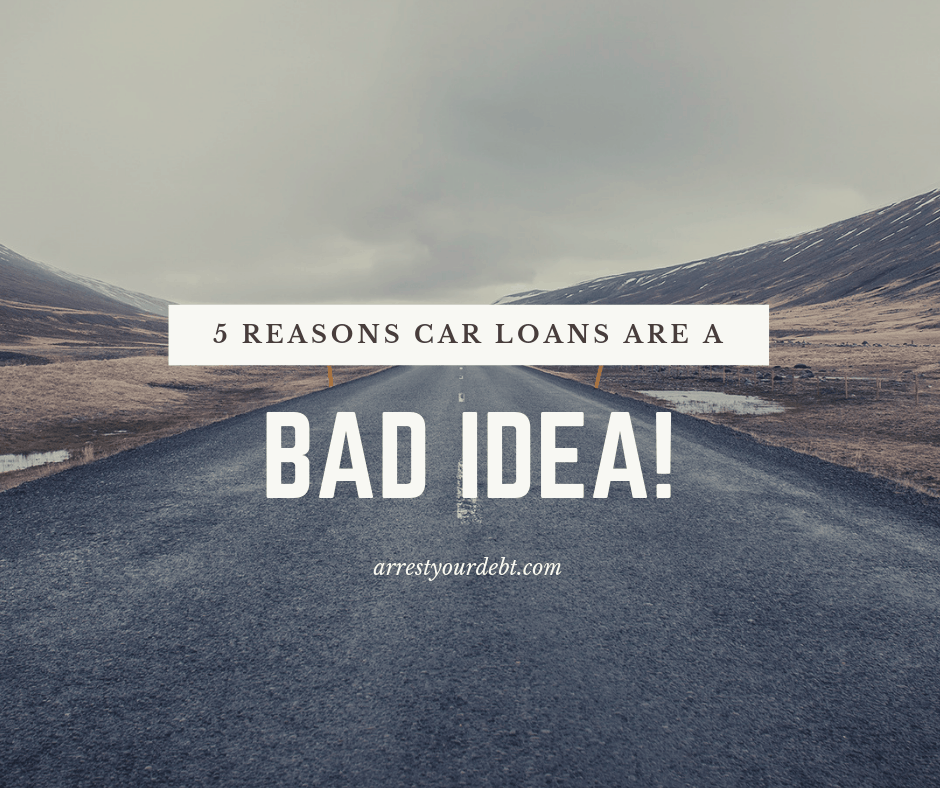 Find out the top 5 reasons why car loans are a bad idea