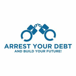 Arrest Your Debt And Build Your Future!