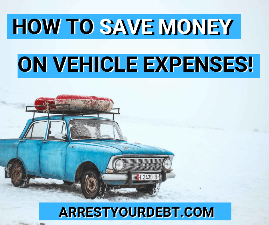 How to save money on vehicle expenses!