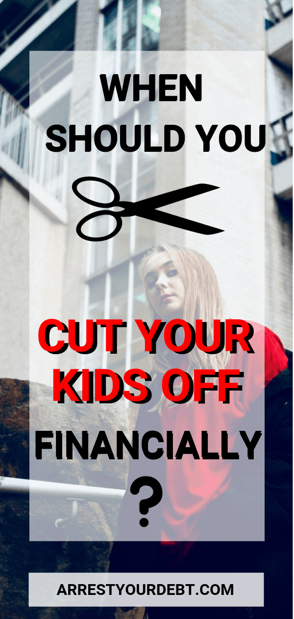 When to cut your kids off financially!