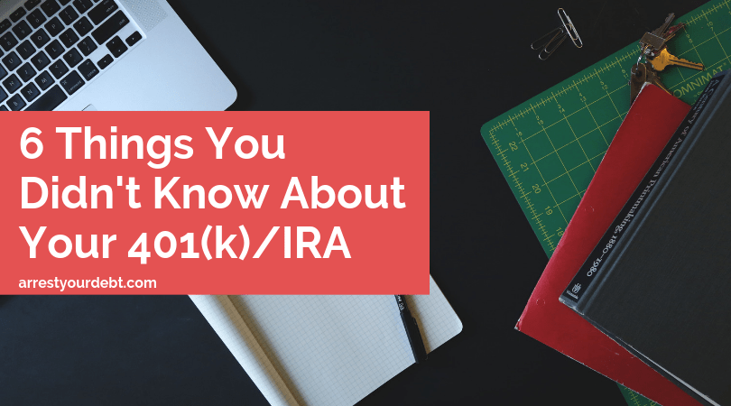 6 things you didn't know about your 401(k)/IRA