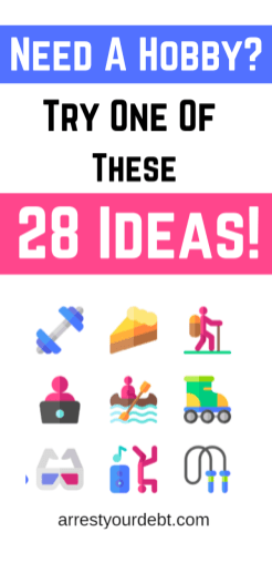 need a hobby, try one of these 28 ideas