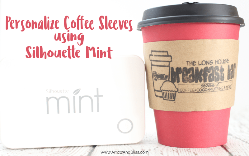 Make personalized coffee sleeves for your home coffee bar using Silhouette Mint. Learn more at Arrow and Bliss.