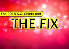 The 2018 K.C. Chiefs: THE FIX