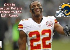 Chiefs Marcus Peters Traded to the L.A. Rams