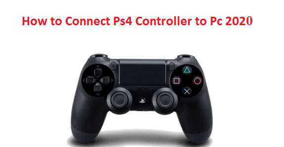 How to Connect Ps4 Controller to Pc 2020