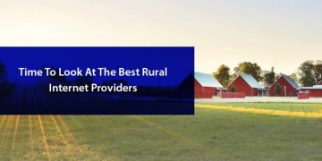 Time To Look At the Best Rural Internet Providers