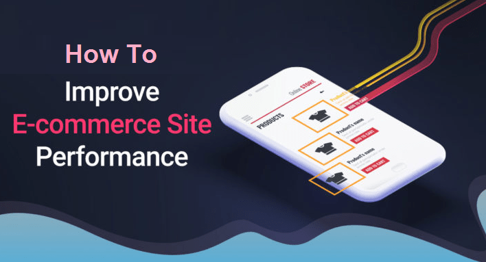 How To Improve Ecommerce Performance