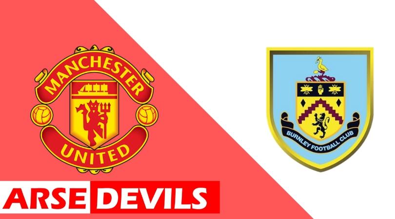 United Vs Burnley, Manchester United Vs Burnley, Man Utd Vs Burnley