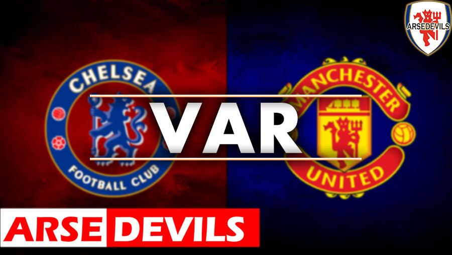 Chelsea Vs United, VAR