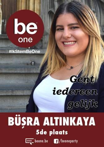 Gent Beldiye Meclisine Be.One Partisi  listesi 5. Sıra adayı  Büşra Altınkaya:Var olan partilerde Türklerin ve Müslümanların öncelikleri göz ardı ediliyor