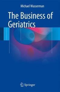 The Business of Geriatrics 2016 PDF