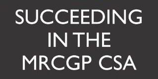 Succeeding in the MRCGP CSA PDF